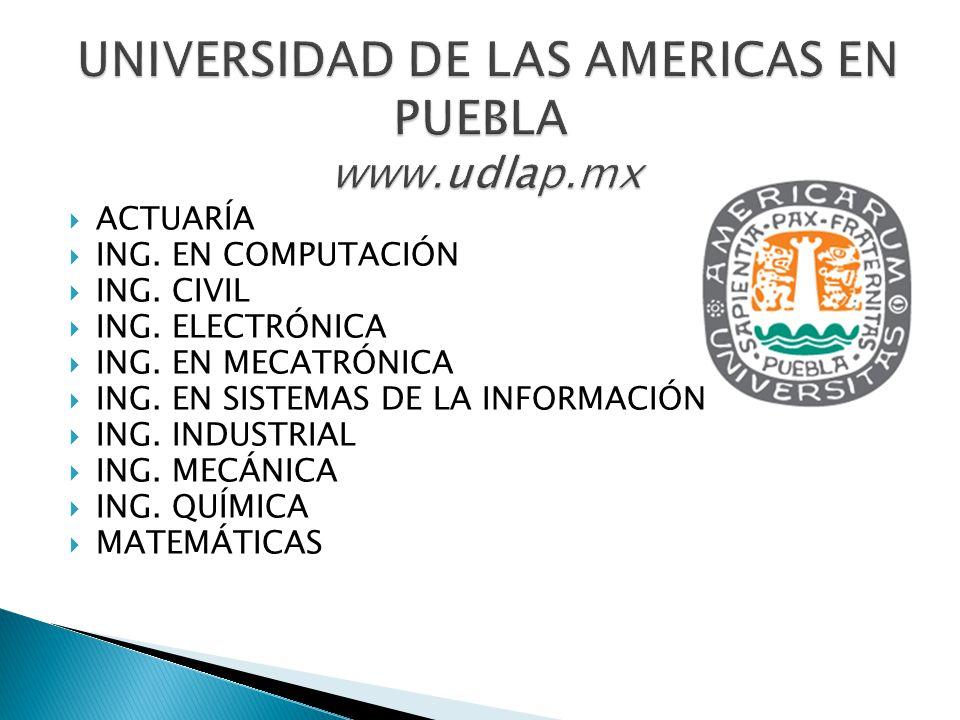 UNIVERSIDAD DE LAS AMERICAS EN PUEBLA www.udlap.mx