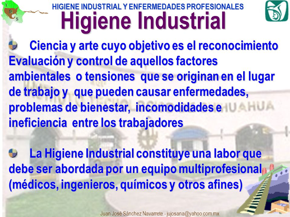 Higiene Industrial Ciencia y arte cuyo objetivo es el reconocimiento