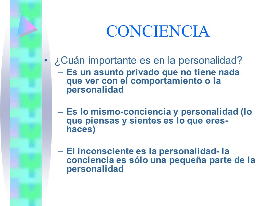 CONCIENCIA ¿Cuán importante es en la personalidad