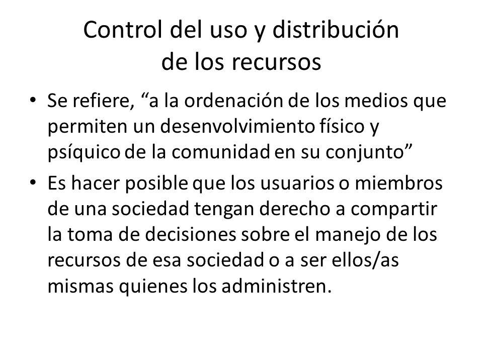 Control del uso y distribución de los recursos