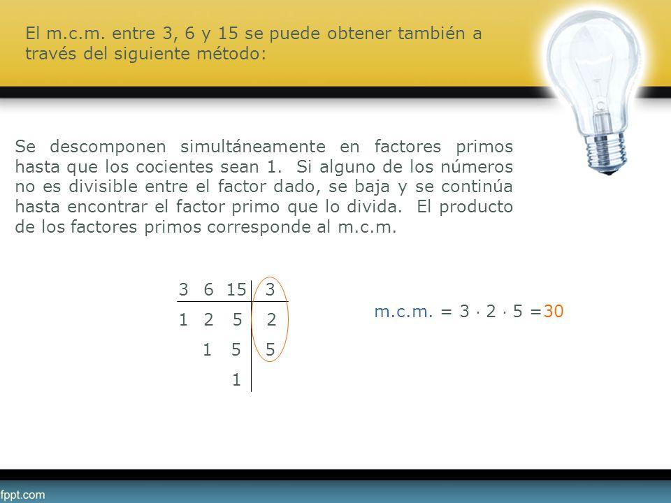 El m.c.m. entre 3, 6 y 15 se puede obtener también a través del siguiente método: