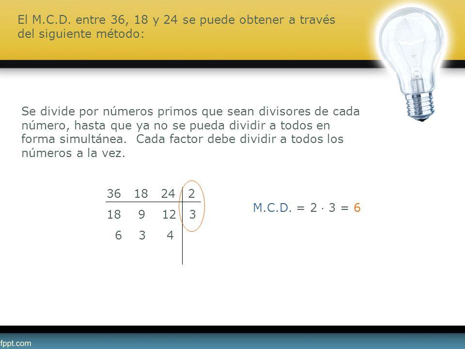 El M.C.D. entre 36, 18 y 24 se puede obtener a través del siguiente método: