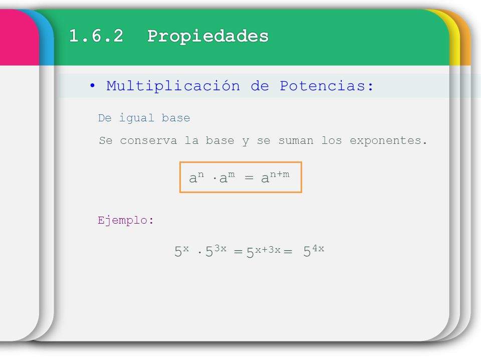 1.6.2 Propiedades Multiplicación de Potencias: