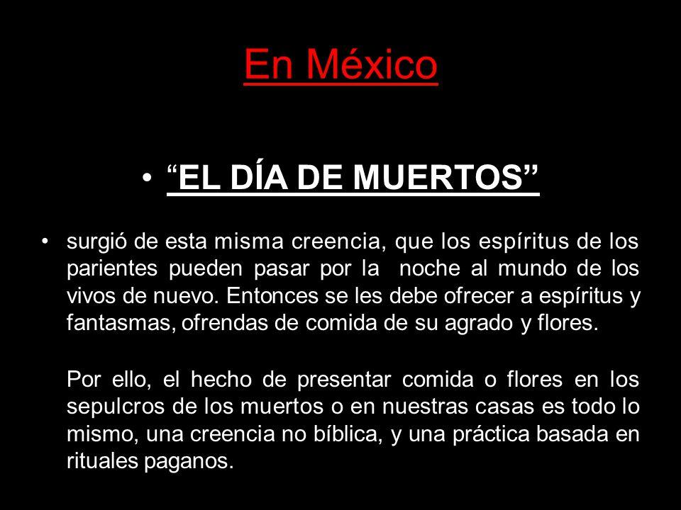 En México EL DÍA DE MUERTOS