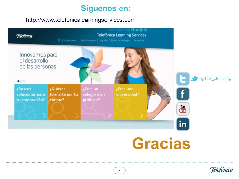 Gracias Síguenos en: http://www.telefonicalearningservices.com