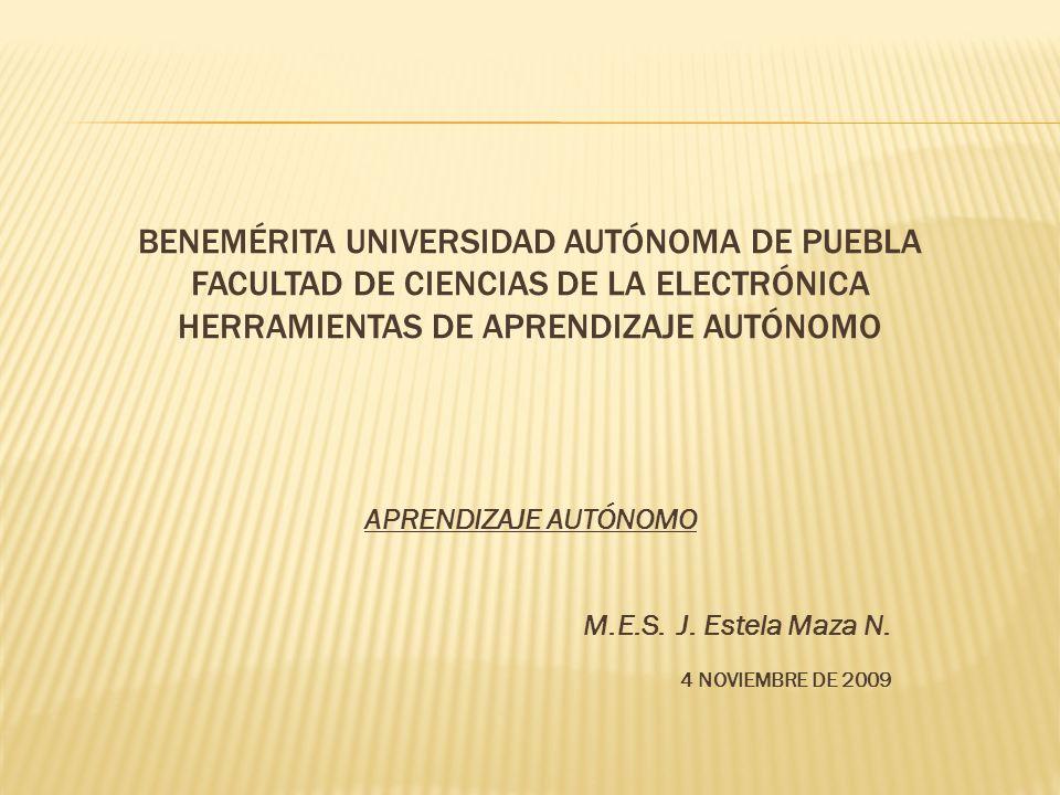 APRENDIZAJE AUTÓNOMO M.E.S. J. Estela Maza N. 4 NOVIEMBRE DE 2009