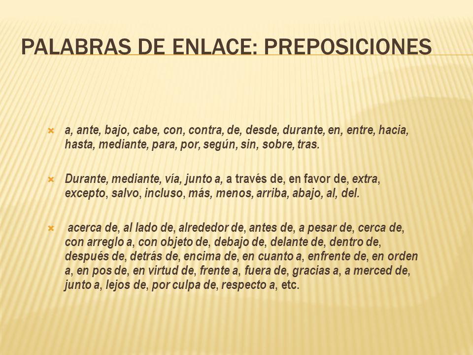 PALABRAS DE ENLACE: PREPOSICIONES