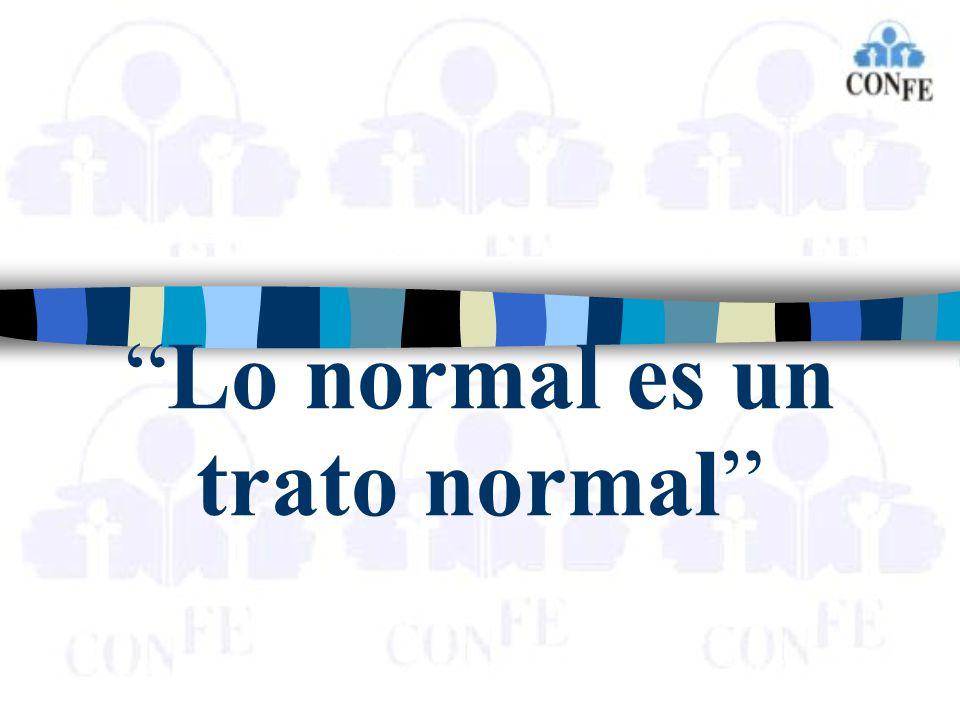 Lo normal es un trato normal