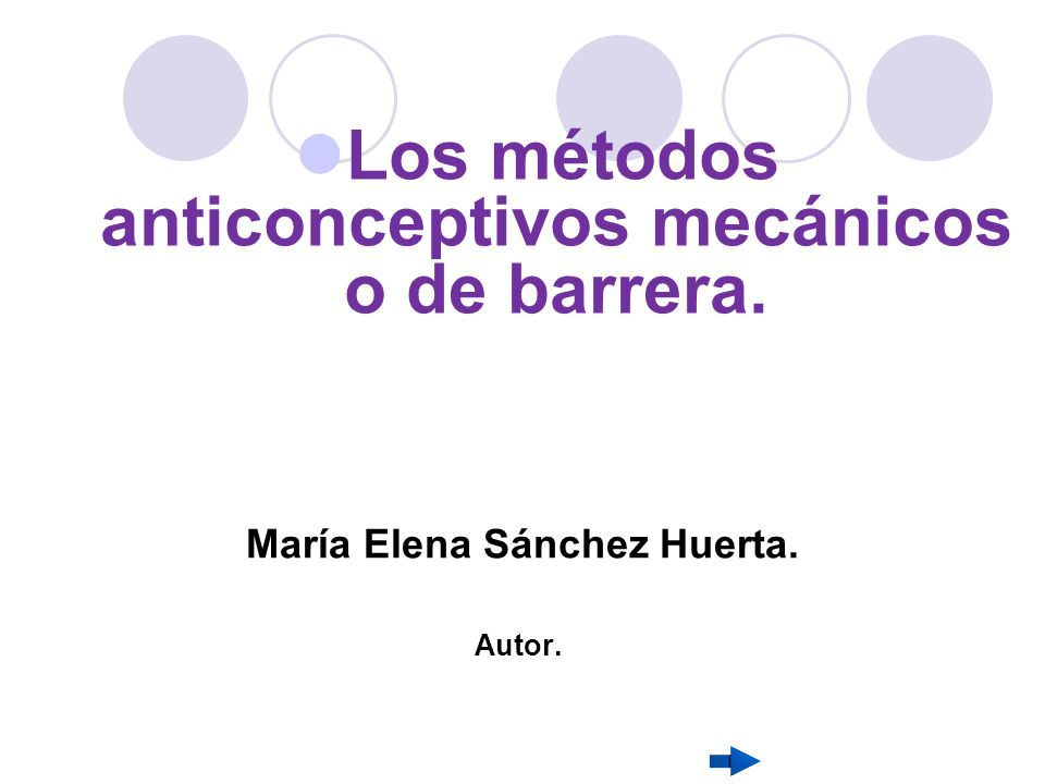 Los métodos anticonceptivos mecánicos o de barrera.