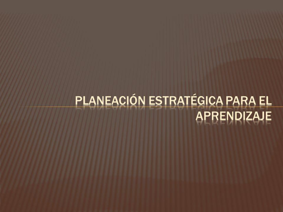 PLANEACIÓN ESTRATÉGICA PARA EL APRENDIZAJE