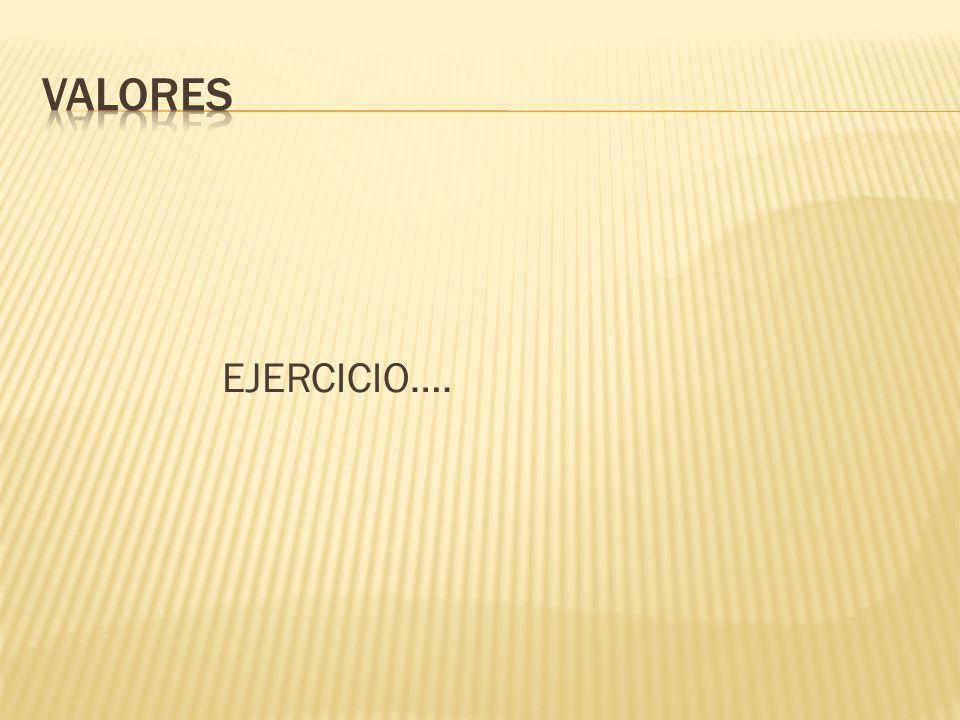 VALORES EJERCICIO….