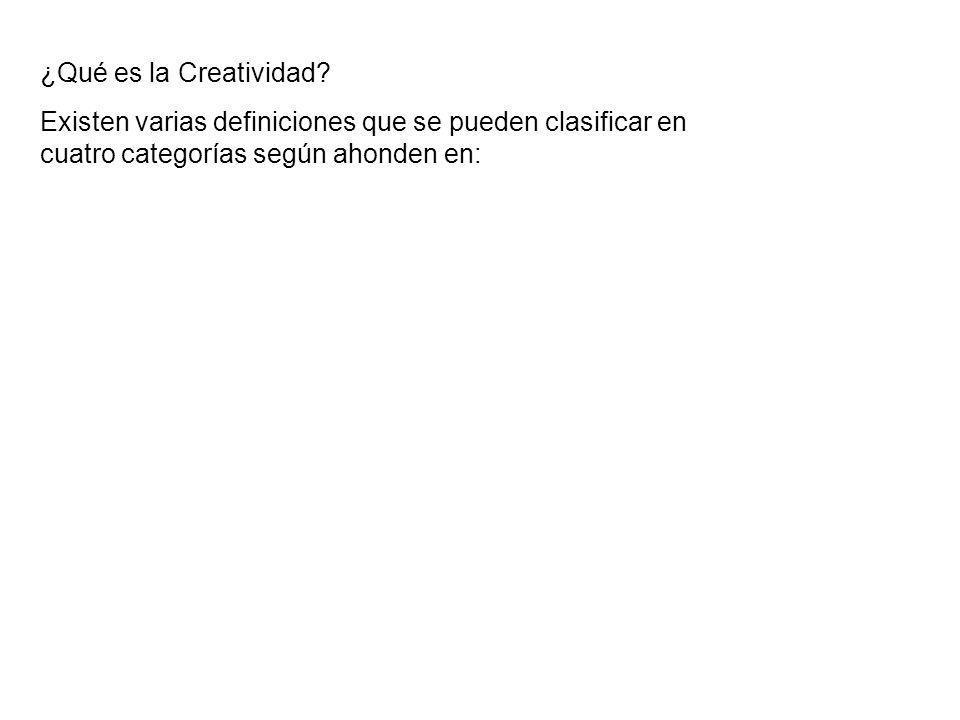 ¿Qué es la Creatividad. Existen varias definiciones que se pueden clasificar en.