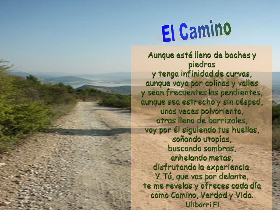 El Camino Aunque esté lleno de baches y piedras