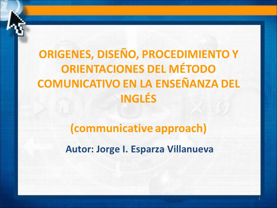 (communicative approach) Autor: Jorge I. Esparza Villanueva