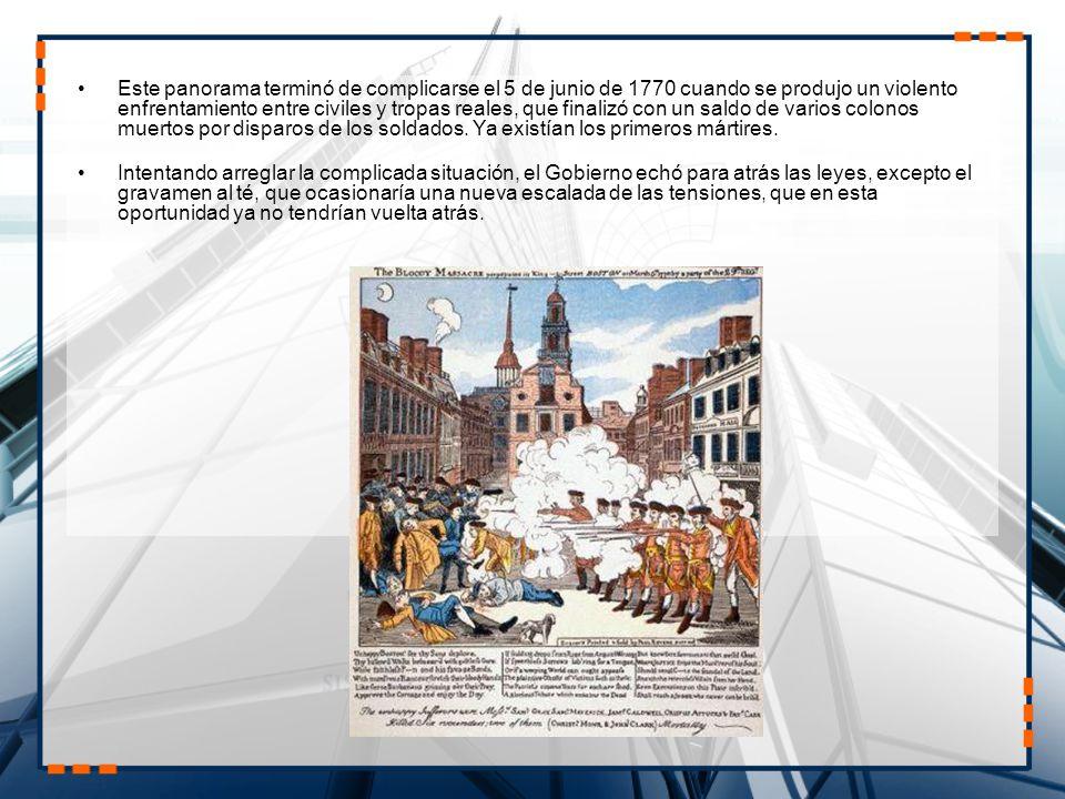 Este panorama terminó de complicarse el 5 de junio de 1770 cuando se produjo un violento enfrentamiento entre civiles y tropas reales, que finalizó con un saldo de varios colonos muertos por disparos de los soldados. Ya existían los primeros mártires.