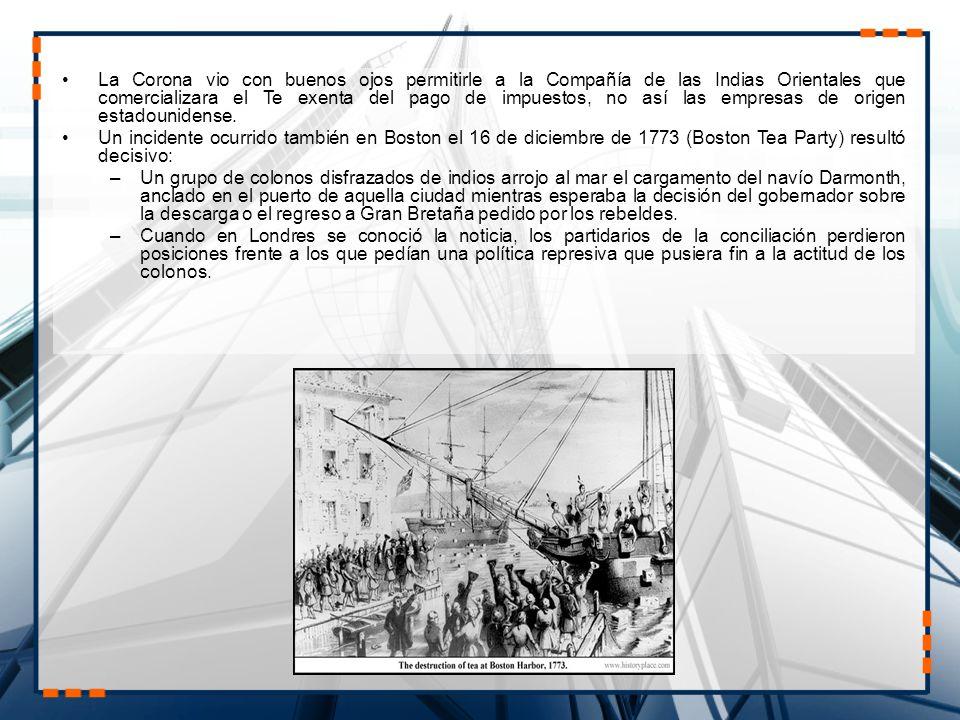 La Corona vio con buenos ojos permitirle a la Compañía de las Indias Orientales que comercializara el Te exenta del pago de impuestos, no así las empresas de origen estadounidense.
