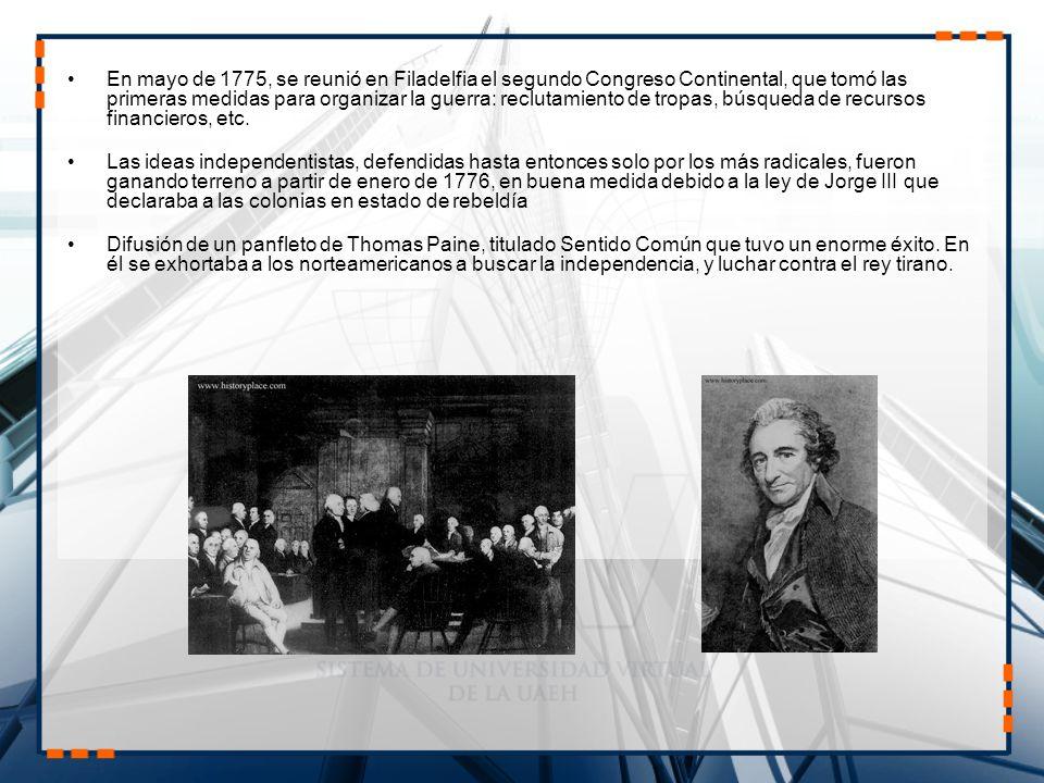 En mayo de 1775, se reunió en Filadelfia el segundo Congreso Continental, que tomó las primeras medidas para organizar la guerra: reclutamiento de tropas, búsqueda de recursos financieros, etc.