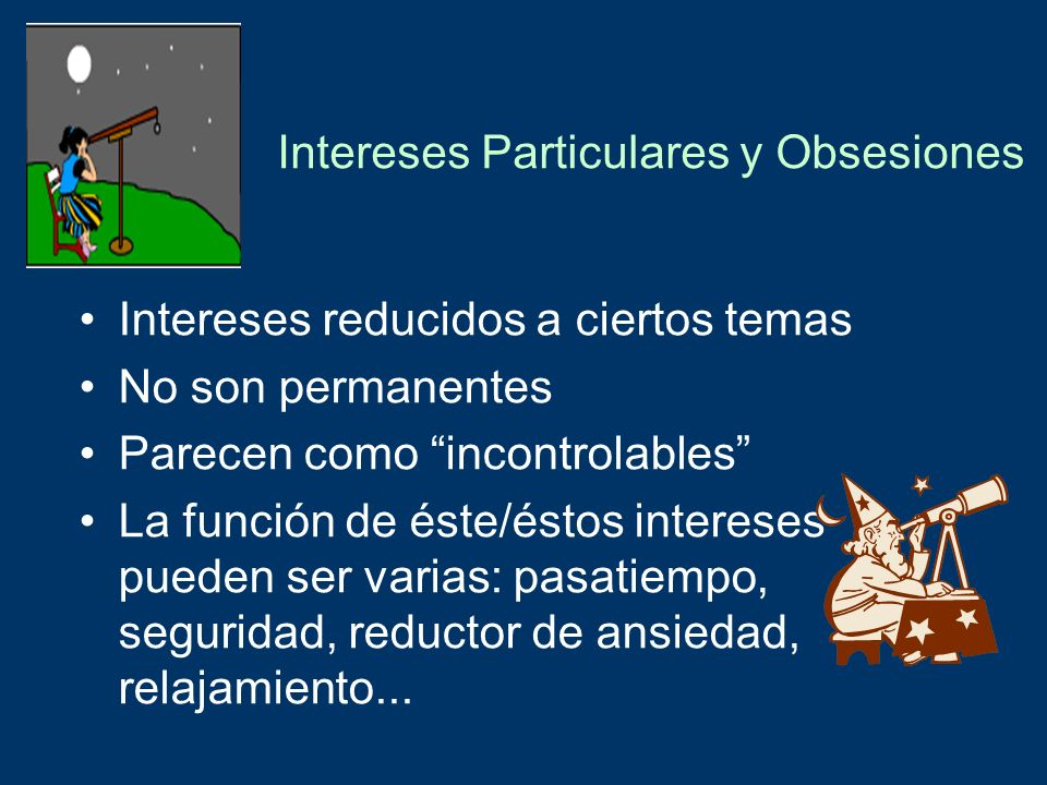 Intereses Particulares y Obsesiones