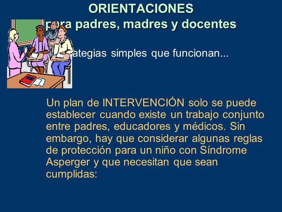ORIENTACIONES para padres, madres y docentes Estrategias simples que funcionan...
