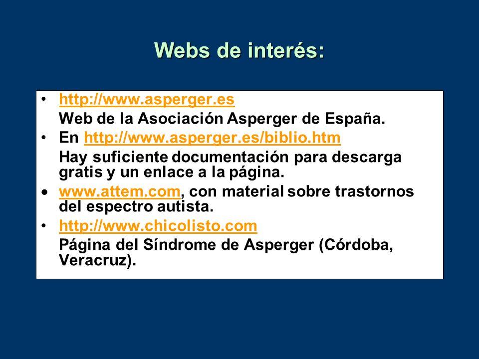 Webs de interés: http://www.asperger.es