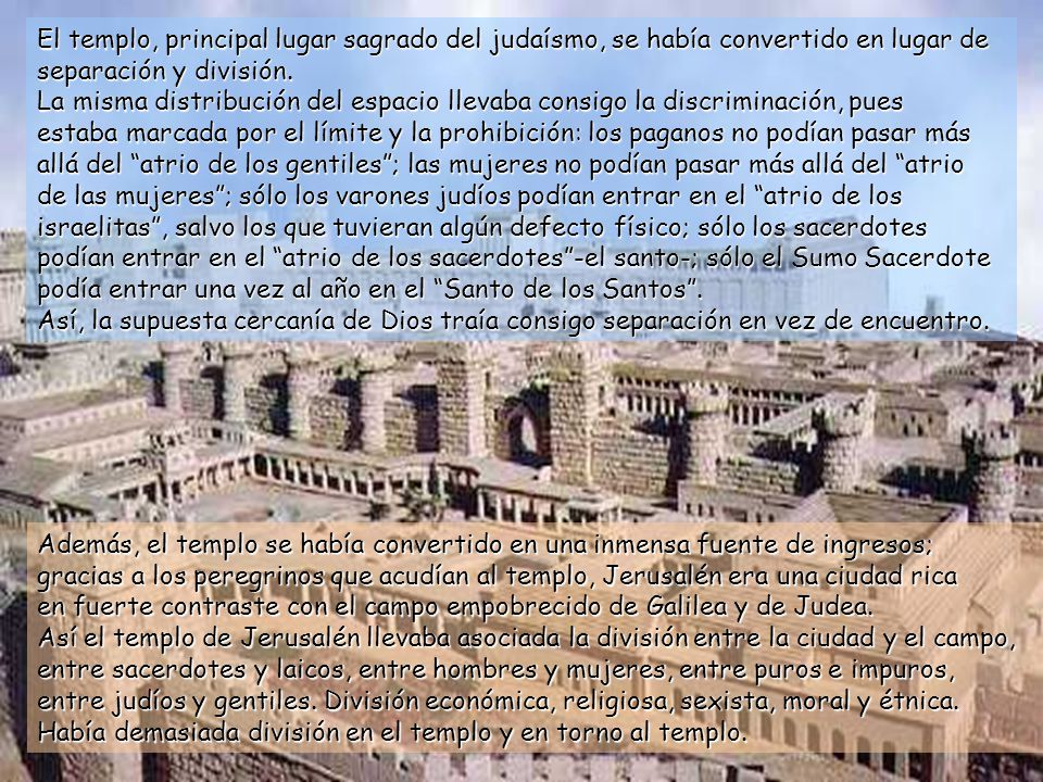 El templo, principal lugar sagrado del judaísmo, se había convertido en lugar de separación y división.