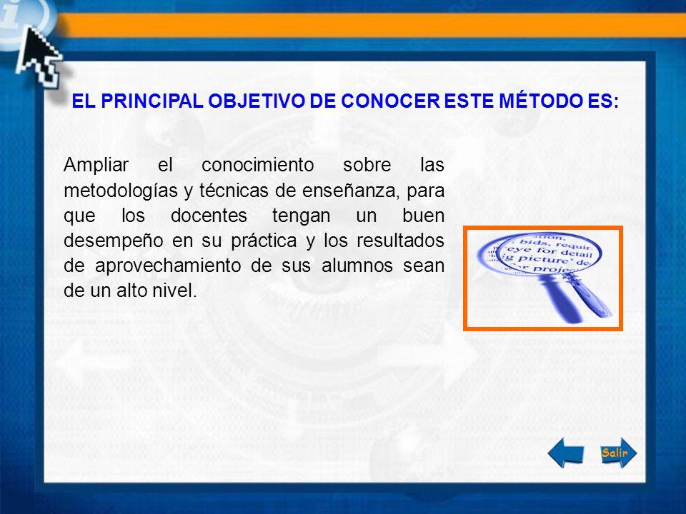 EL PRINCIPAL OBJETIVO DE CONOCER ESTE MÉTODO ES: