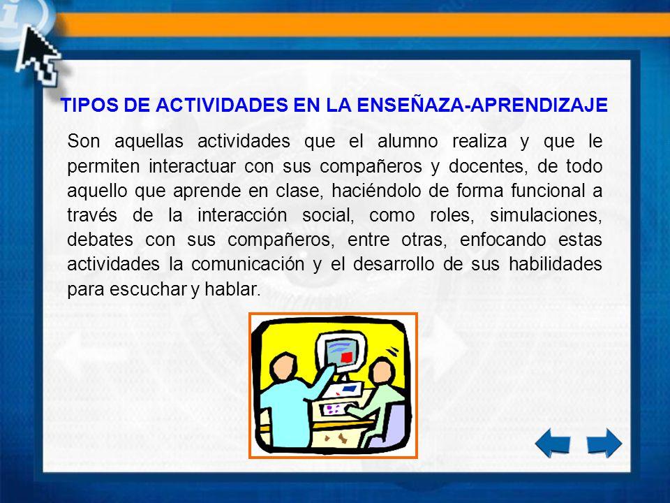 TIPOS DE ACTIVIDADES EN LA ENSEÑAZA-APRENDIZAJE