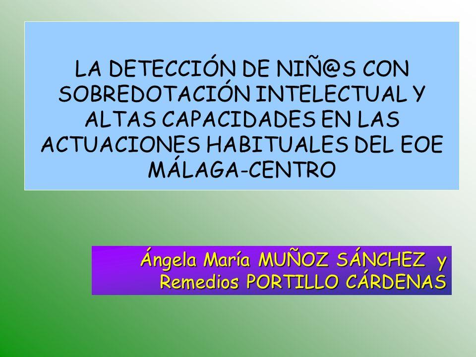 LA DETECCIÓN DE NIÑ@S CON SOBREDOTACIÓN INTELECTUAL Y ALTAS CAPACIDADES EN LAS ACTUACIONES HABITUALES DEL EOE MÁLAGA-CENTRO