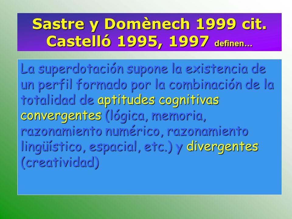 Sastre y Domènech 1999 cit. Castelló 1995, 1997 definen…