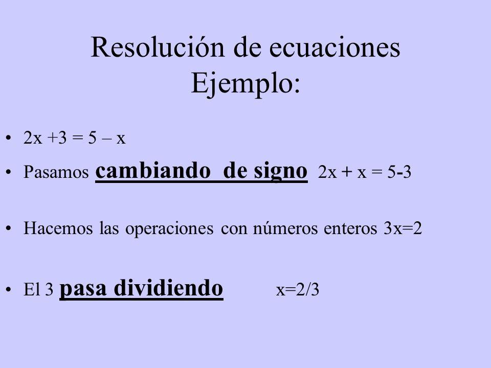 Resolución de ecuaciones Ejemplo: