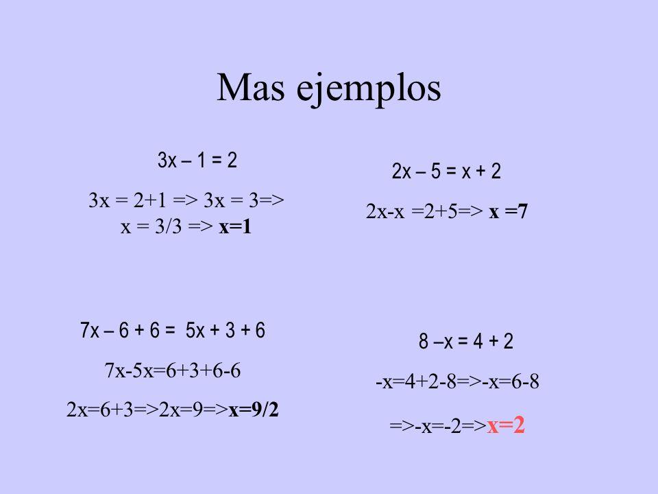3x = 2+1 => 3x = 3=> x = 3/3 => x=1