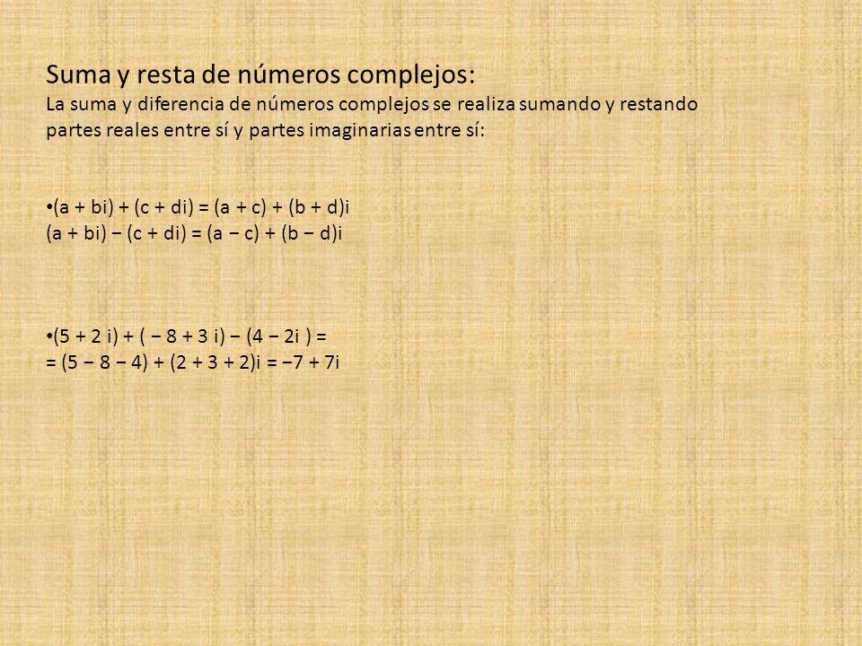 Suma y resta de números complejos: