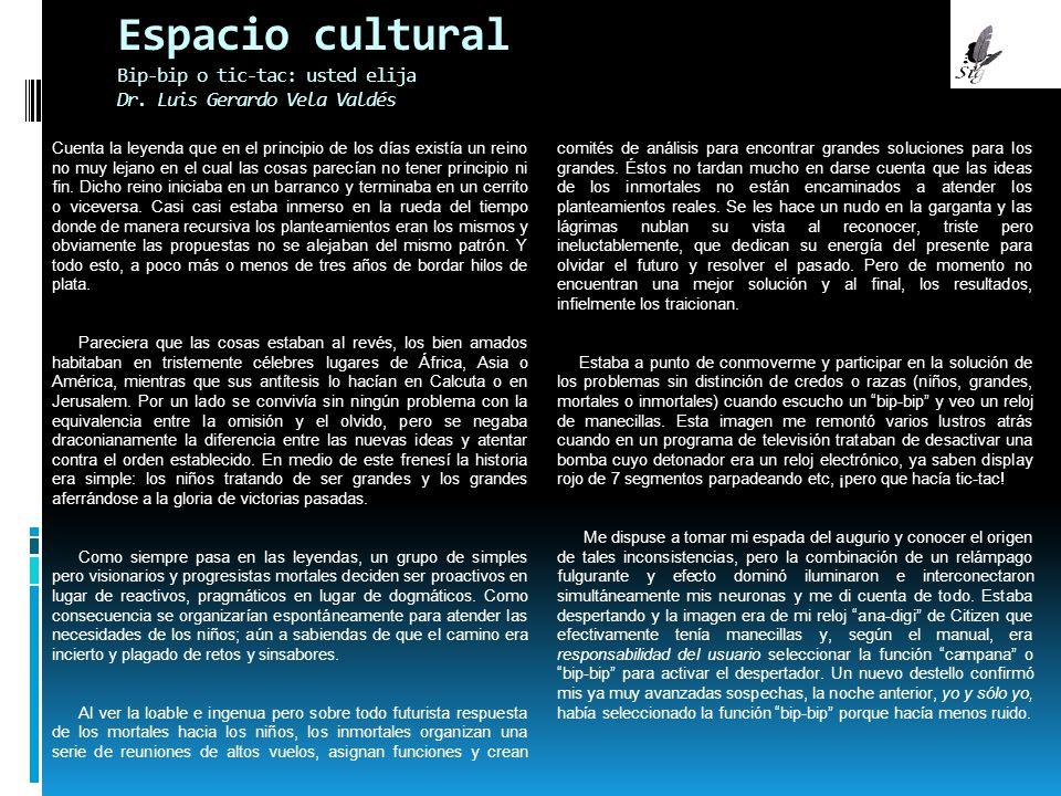 Espacio cultural Bip-bip o tic-tac: usted elija Dr