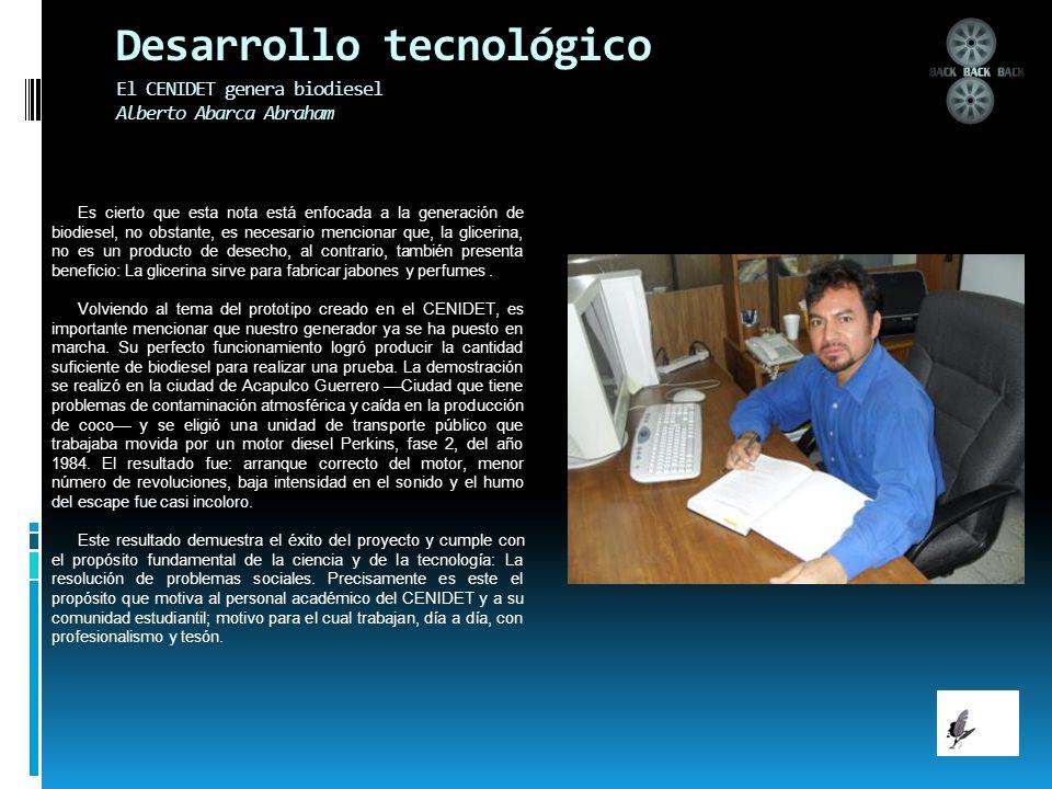 Desarrollo tecnológico El CENIDET genera biodiesel Alberto Abarca Abraham