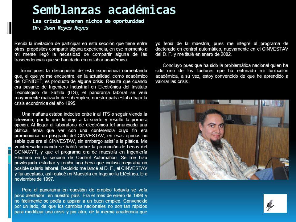 Semblanzas académicas Las crisis generan nichos de oportunidad Dr