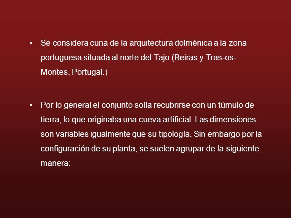 Se considera cuna de la arquitectura dolménica a la zona portuguesa situada al norte del Tajo (Beiras y Tras-os-Montes, Portugal.)