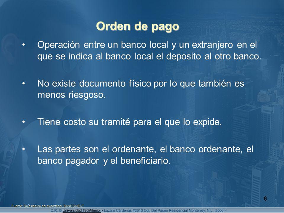 Orden de pago Operación entre un banco local y un extranjero en el que se indica al banco local el deposito al otro banco.