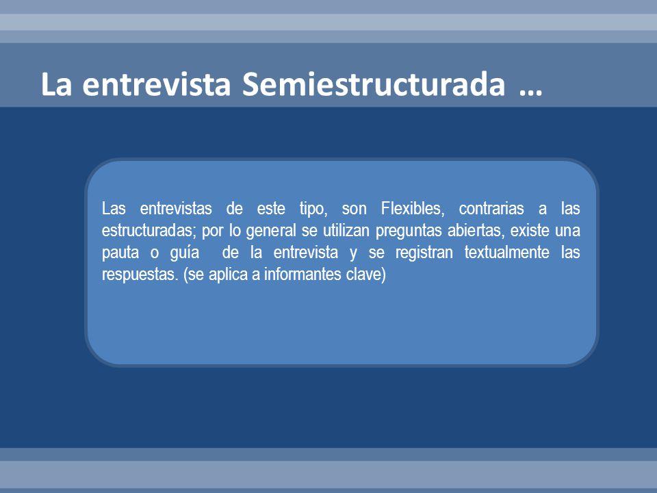 La entrevista Semiestructurada …