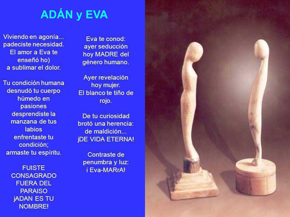 ADÁN y EVA Viviendo en agonía... Eva te conod: padeciste necesidad.