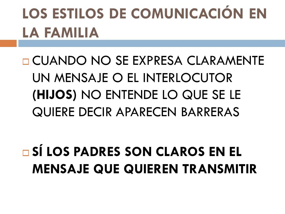 LOS ESTILOS DE COMUNICACIÓN EN LA FAMILIA