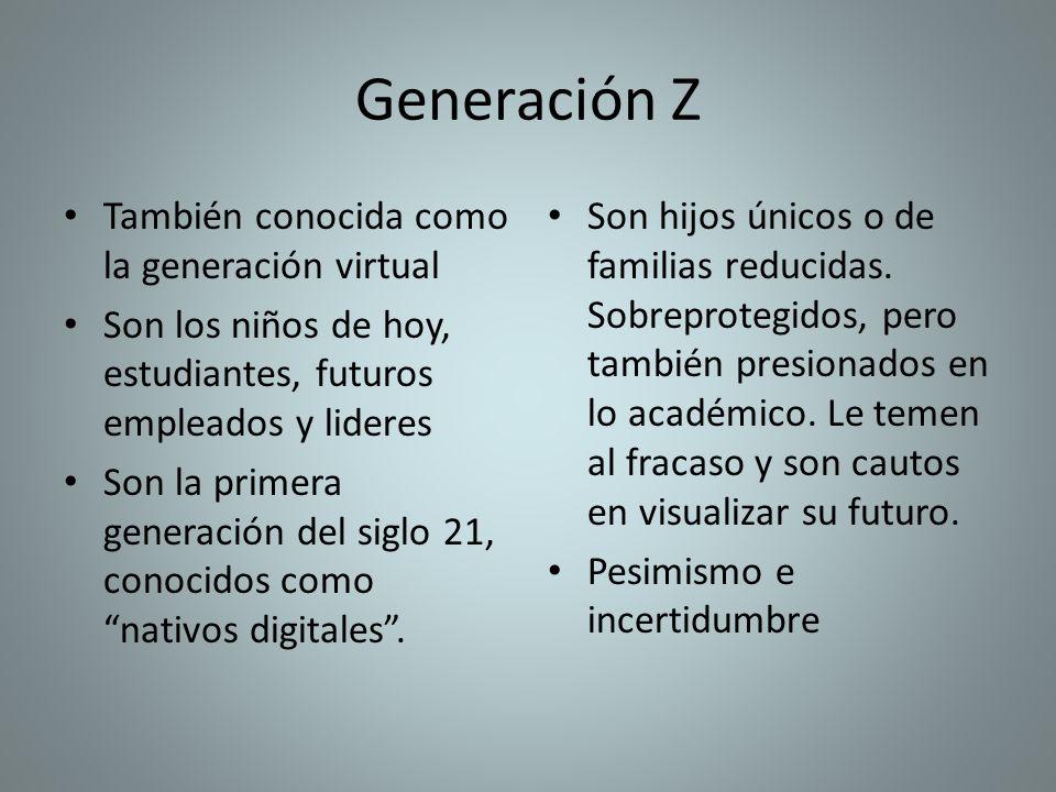 Generación Z También conocida como la generación virtual