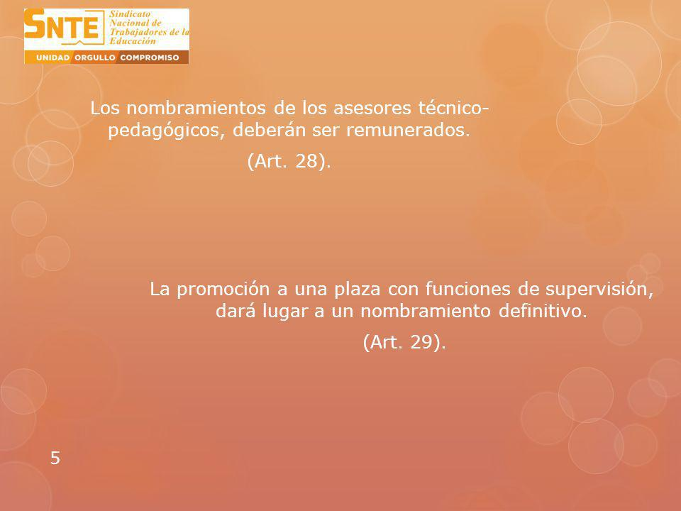 Los nombramientos de los asesores técnico- pedagógicos, deberán ser remunerados. (Art. 28).