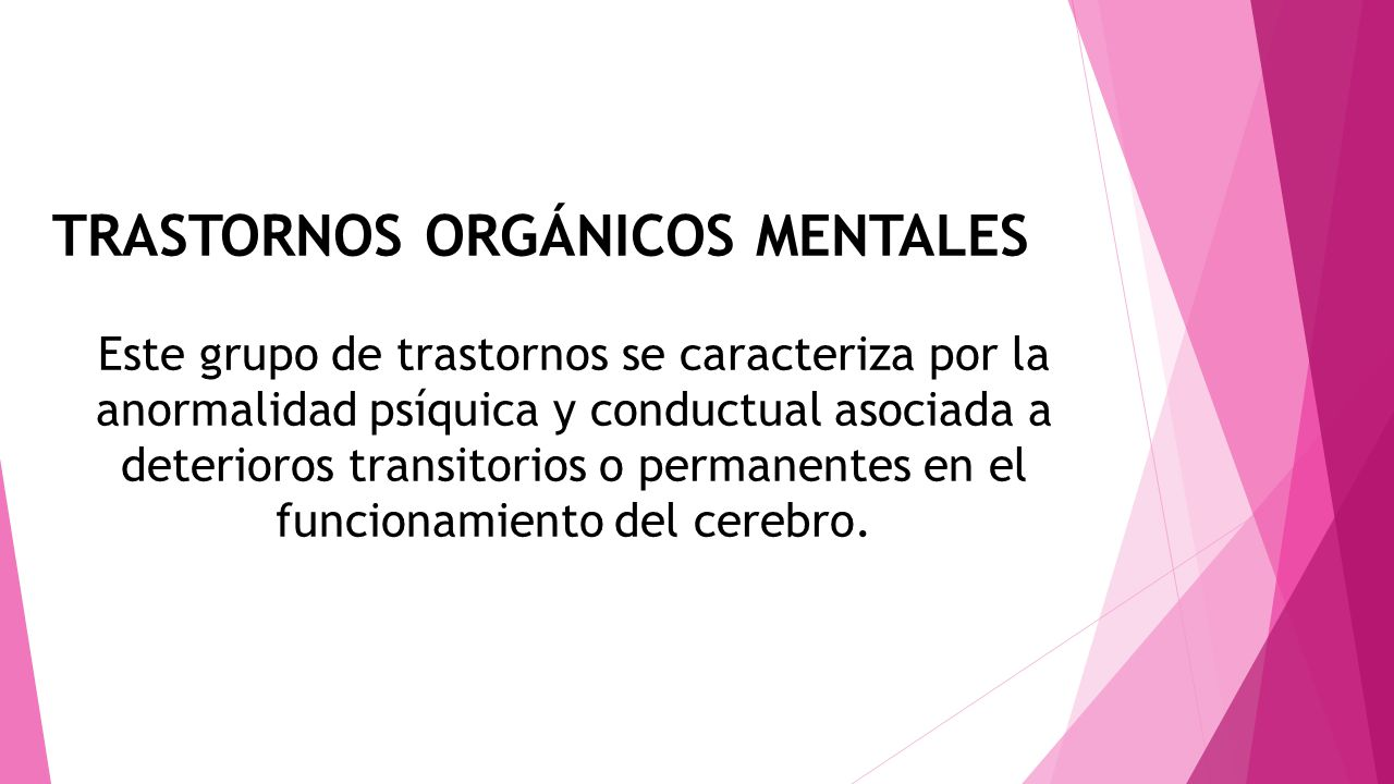 TRASTORNOS ORGÁNICOS MENTALES