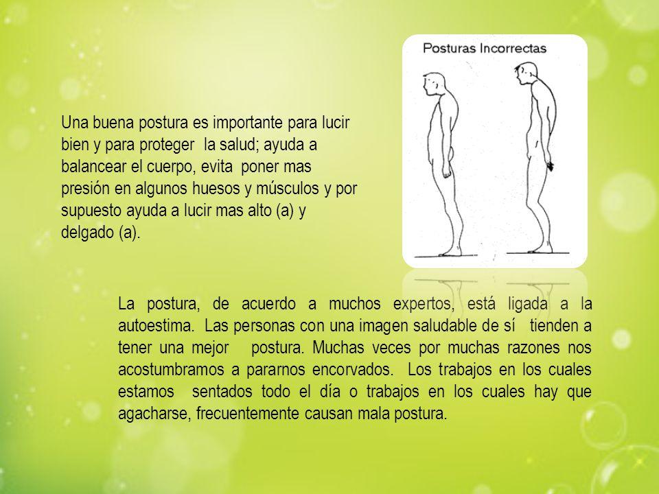 Una buena postura es importante para lucir bien y para proteger la salud; ayuda a balancear el cuerpo, evita poner mas presión en algunos huesos y músculos y por supuesto ayuda a lucir mas alto (a) y delgado (a).