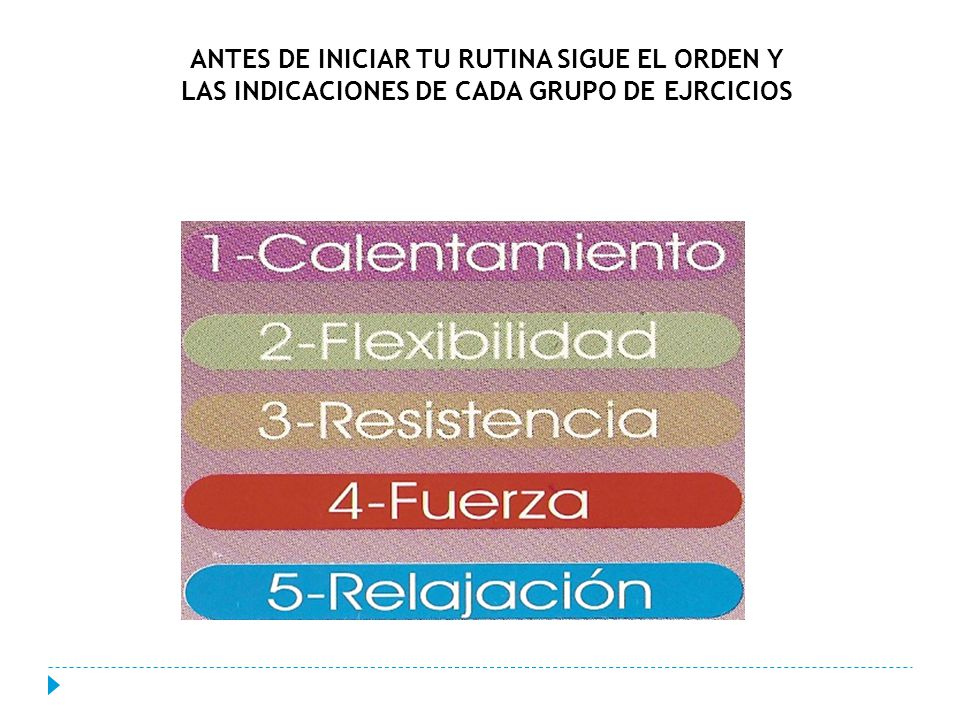 ANTES DE INICIAR TU RUTINA SIGUE EL ORDEN Y