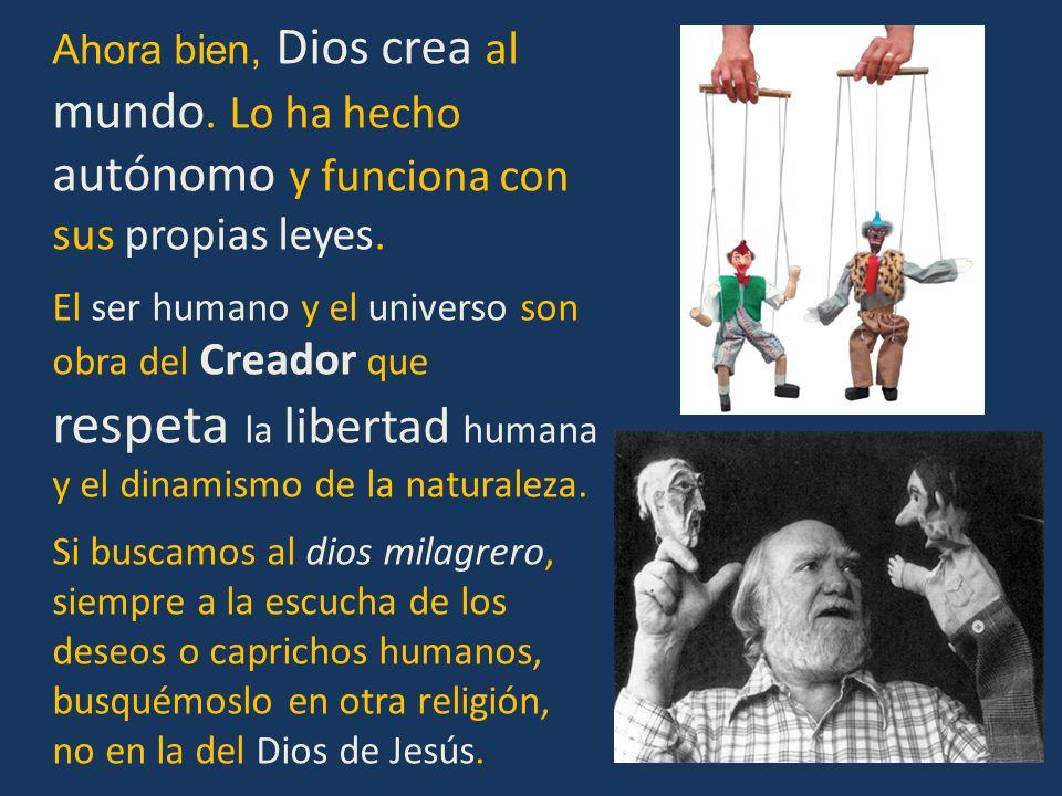 Ahora bien, Dios crea al mundo