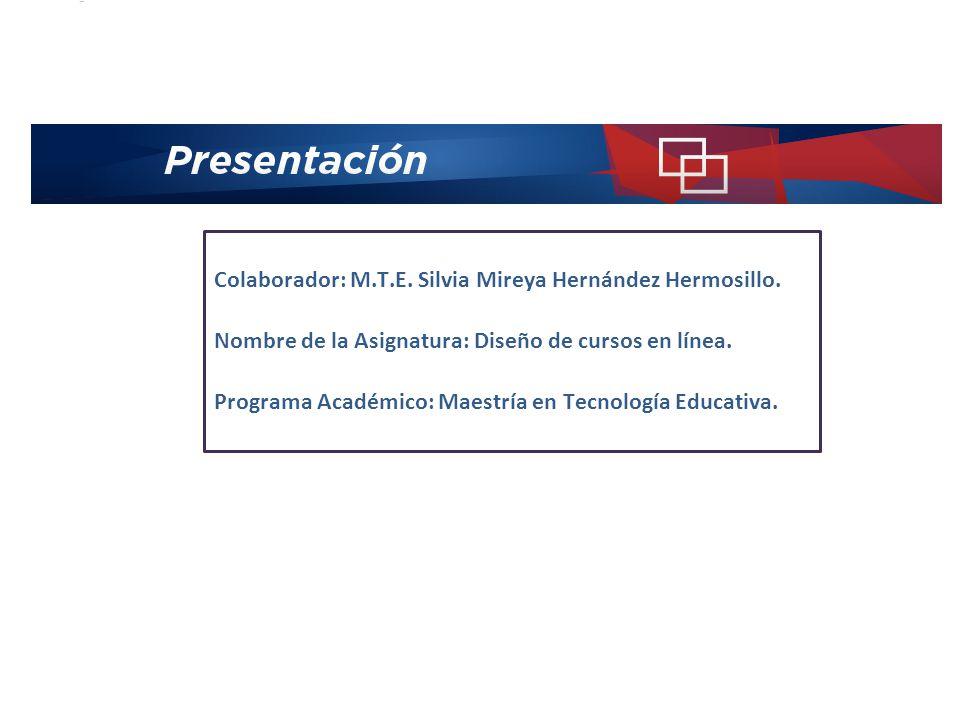 Colaborador: M.T.E. Silvia Mireya Hernández Hermosillo.