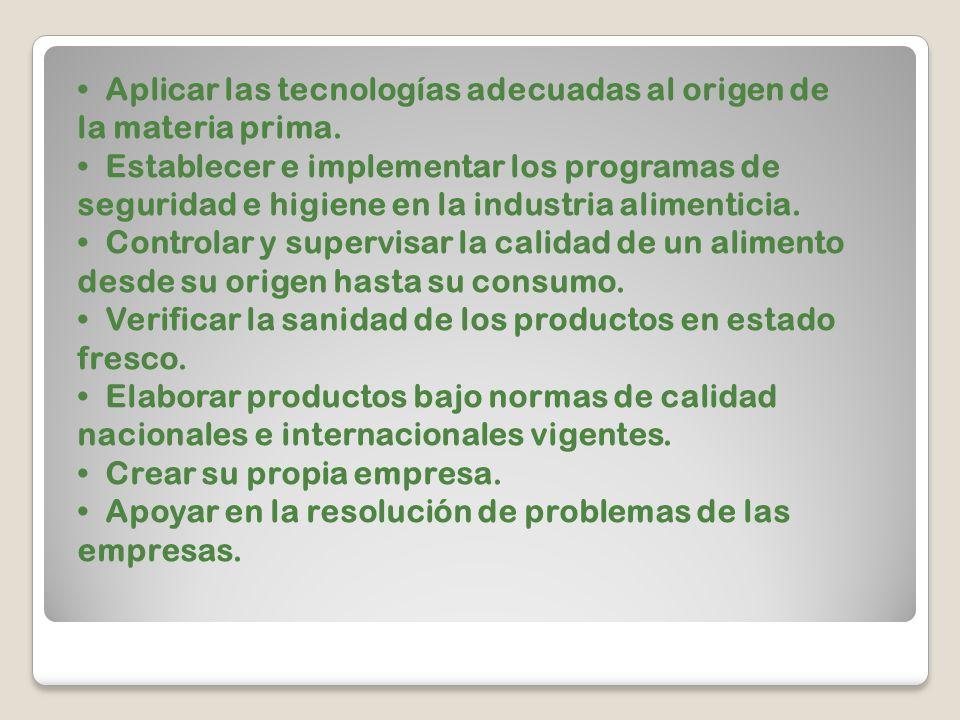 Aplicar las tecnologías adecuadas al origen de la materia prima.