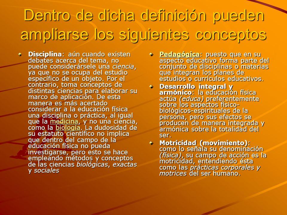 Dentro de dicha definición pueden ampliarse los siguientes conceptos