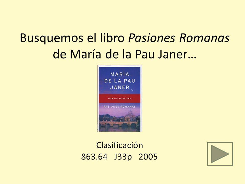 Busquemos el libro Pasiones Romanas de María de la Pau Janer…